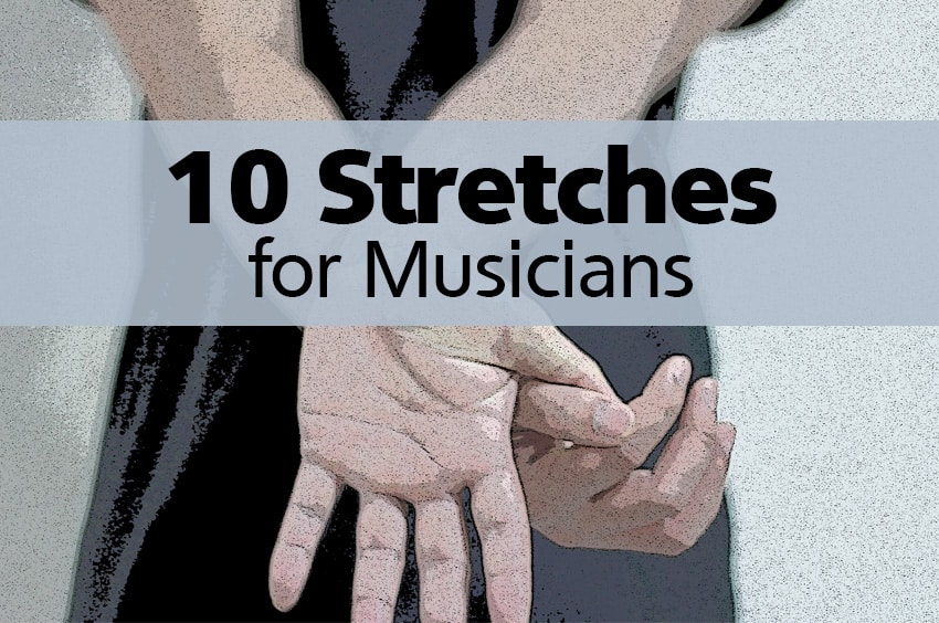 10 Stretches for Musicians