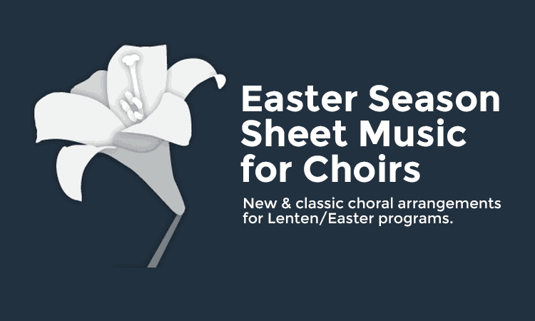 Easter Choral Arrangements