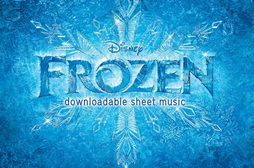 Downloadable Frozen Sheet Music