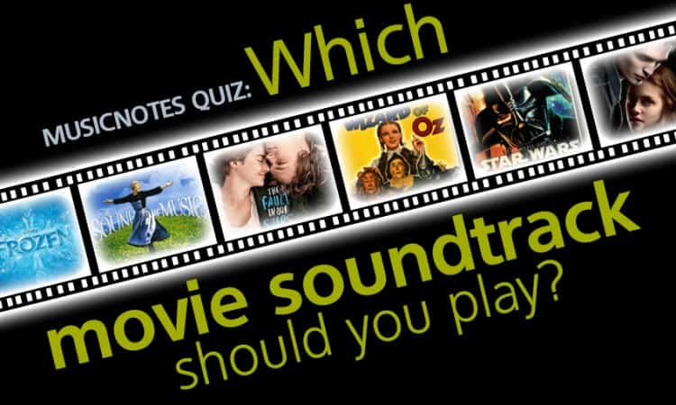 Musicnotes Quiz: Which Movie Soundtrack Should You Play?