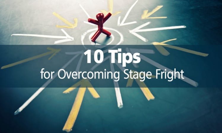 Overcoming Stage Fright