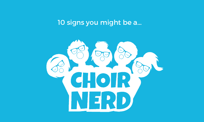 10 Signs You Might Be a Choir Nerd