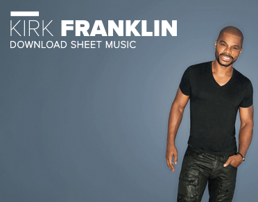 Kirk Franklin Sheet Music