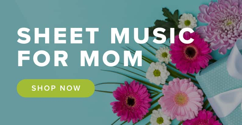 Shop Sheet Music for Mom
