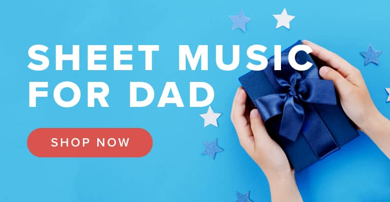 Shop Father's Day Sheet Music