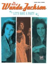 Wanda Jackson - The Best of Wanda Jackson: Let's Have a Party - Music Book