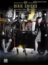 The Dixie Chicks - Dixie Chicks - Taking the Long Way Music Book