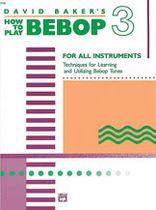 David Baker - How to Play Bebop, Volume 3 - Music Book