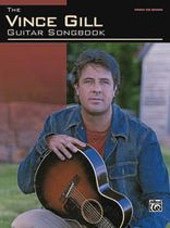 Vince Gill - The Vince Gill Guitar Songbook - Music Book