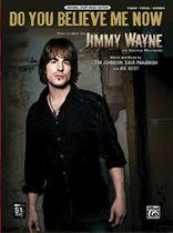 Jimmy Wayne - Do You Believe Me Now Music Book