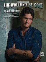 Blake Shelton - She Wouldn't Be Gone Music Book
