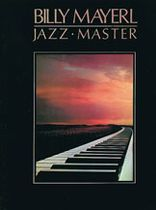 Billy Mayerl - Billy Mayerl: Jazz Master - Music Book