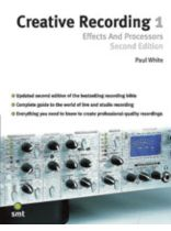 Paul White - Creative Recording 1: Effects & Processors (2nd Edition) - Music Book