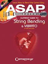 ASAP Guitarist Guide to String Bending & Vibrato - Learn How to Bend the Correct Way - Music Book