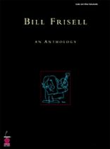 Bill Frisell - Bill Frisell: An Anthology - Music Book