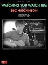 Eric Hutchinson - Watching You Watch Him - Music Book