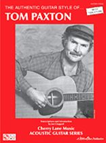 Tom Paxton - The Authentic Guitar Style of Tom Paxton - Music Book