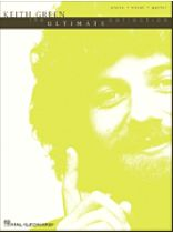 Keith Green - Keith Green - The Ultimate Collection - Music Book
