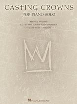 Casting Crowns - Casting Crowns for Piano Solo - Music Book