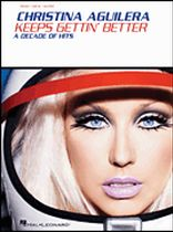 Christina Aguilera - Keeps Gettin' Better - A Decade of Hits - Music Book