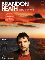 Brandon Heath - Brandon Heath - What If We - Music Book
