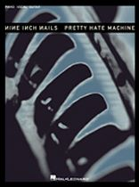 Nine Inch Nails - Nine Inch Nails - Pretty Hate Machine - Music Book