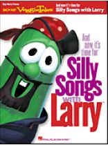 And Now It's Time for Silly Songs With Larry(tm) - Music Book