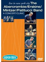 The Abercrombie/Erskine/Mintzer/Patitucci Band - Live In New York City - A/K/a the Hudson Project: A Concert/Clinic - Music Book