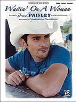 Brad Paisley - Waitin' on a Woman - Original Sheet Music Edition - Music Book