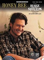 Blake Shelton - Honey Bee - Original Sheet Music Edition - Music Book
