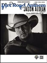 Jason Aldean - Dirt Road Anthem - Original Sheet Music Edition - Music Book