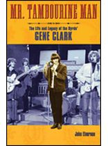 Gene Clark - Mr. Tambourine Man - The Life and Legacy of the Byrds' Gene Clark - Music Book