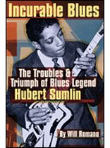 Hubert Sumlin - Incurable Blues - The Troubles & Triumph of Blues Legend Hubert Sumlin - Music Book