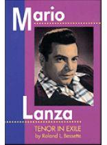 Roland L. Bessette - Mario Lanza - Tenor In Exile - Music Book
