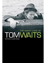 Patrick Humphries - The Many Lives of Tom Waits - Music Book