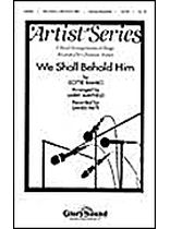 Dottie Rambo - We Shall Behold Him - SATB - Music Book