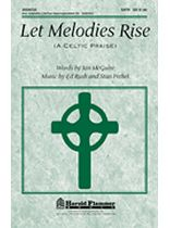 Let Melodies Rise - (A Celtic Praise) - Music Book