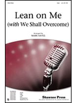 Lean On Me (with We Shall Overcome) - SSA - Music Book