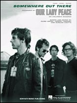 Our Lady Peace - Somewhere Out There - Music Book