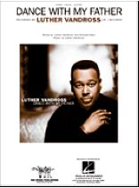 Luther Vandross - Dance With My Father - Music Book