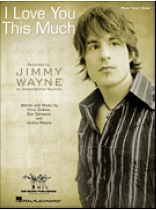 Jimmy Wayne - I Love You This Much - Music Book