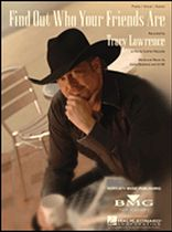Tracy Lawrence - Find Out Who Your Friends Are - Music Book