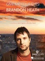 Brandon Heath - Give Me Your Eyes - Music Book