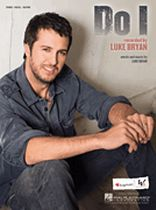 Luke Bryan - Do I - Music Book