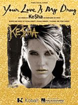 Ke$ha - Your Love Is My Drug - Music Book