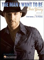 Chris Young - The Man I Want to Be - Music Book