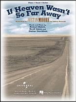 Justin Moore - If Heaven Wasn't So Far Away - Music Book