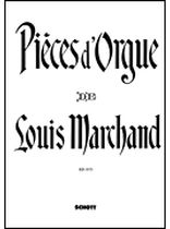 Louis Marchand - Organ Pieces of Louis Marchand - Music Book