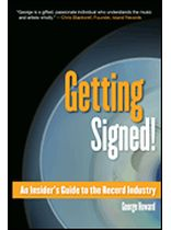 George Howard - Getting Signed! - An Insider's Guide To the Record Industry - Music Book