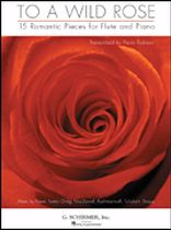 To a Wild Rose - 15 Romantic Pieces for Flute and Piano - Music Book
